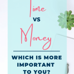 time vs. money - which is more important to you?
