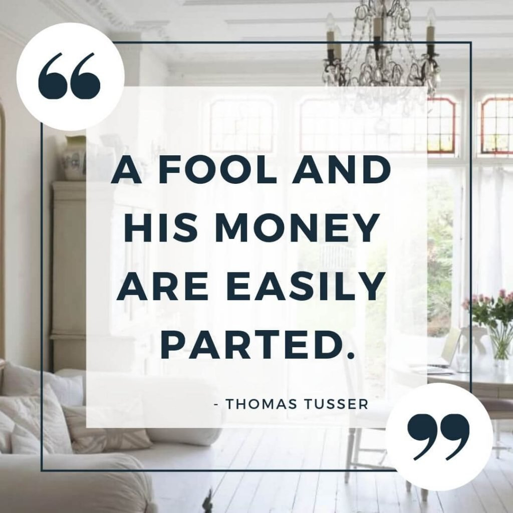 a fool and his money quote